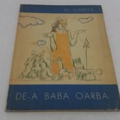 DE-A BABA OARBA/ AL. VLAHUȚĂ/ ILUSTRAȚII TRAIAN BRĂDEANU/ 1965 - Carte Basme