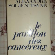 Pavilionul cancerosilor ( carte in limba franceza )/784pag- Soljenitin - Carte in franceza