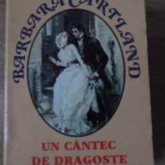 Un Cantec De Dragoste - Barbara Cartland, 397385 - Roman dragoste