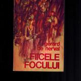 Fiicele focului, Gerard de Nerval / Angelique, Sylvie, Aurelia etc