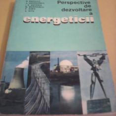 PERSPECTIVE DE DEZVOLTARE A ENERGETICII R.RADULET 1974 TIRAJ MIC - Carti Energetica