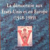 Marc Nouschi - LA DEMOCRATIE AUX ETATS-UNIS ET EN EUROPE DE 1918 A 1989