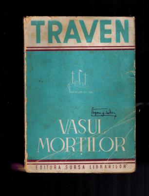 Vasul mortii /mortilor, povestea unui marinar american - B. Traven, interbelica foto