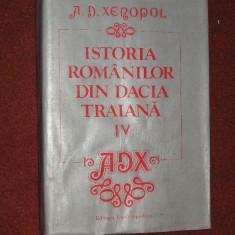 A. D. XENOPOL - ISTORIA ROMANILOR DIN DACIA TRAIANA (vol.4) - Carte Istorie