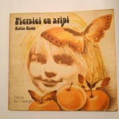 Carte pentru copii, Ed. Ion Creanga 1987, Piersici cu aripi, de Katia Nanu, - Carte de povesti