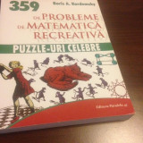 BORIS A. KORDEMSKY, 359 PROBLEME DE MATEMATICA RECREATIVA. PUZZLE-URI CELEBRE - Carte Matematica