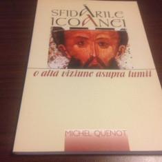 SFIDARILE ICOANEI. O ALTA VIZIUNE ASUPRA LUMII- MICHEL QUENOT - Carti ortodoxe