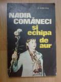D10 Nadia Comaneci Si Echipa De Aur - D. Dimitriu