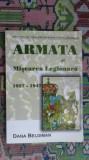 Armata si miscarea legionara  1927-1947  268pag/an 2002- Dana Beldiman