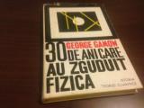GEORGE GAMOW, 30 DE ANI CARE AU ZGUDUIT FIZICA. ISTORIA TEORIEI CUANTICE
