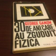 GEORGE GAMOW, 30 DE ANI CARE AU ZGUDUIT FIZICA. ISTORIA TEORIEI CUANTICE - Carte Fizica