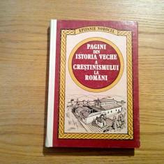 PAGINI DIN ISTORIA VECHE A CRESTINISMULUI LA ROMANI - Epifanie Norocel - 1986 - Carti Crestinism