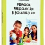 Pedagogia prescolaritatii si scolaritatii mici