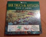 1001 trucs et astuces pour le jardin - Selection du Reader's Digest, 1995, Alta editura