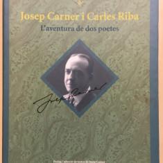 JOSEP CARNER I CARLES RIBA - L'AVENTURA DE DOS POETES (2 VOLUME IN SPANIOLA) - Carte in spaniola