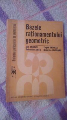 Bazele rationamentului geometric-Dan Branzei... foto
