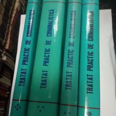 TRATAT PRACTIC DE CRIMINALISTICA - 4 volume - Ministerul de Interne - Carte Criminologie
