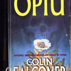 Opiu - Colin Falconer - Roman, Anul publicarii: 1995