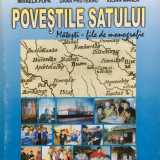 POVESTILE SATULUI MATESTI - FILE DE MONOGRAFIE - Valentina Stefan - Carte Monografie