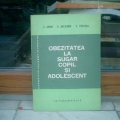 Obezitatea la sugar, copil si adolescent - C. Arion, D. Dragomir si V. Popescu