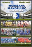 CARTE CU AUTOGRAF: Muresana Mandruloc - 15 ani de istorie: 2001-2016!