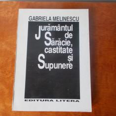 Juramint de saracie, castitate si supunere - Gabriela Melinescu - Carte poezie
