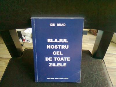 BLAJUL NOSTRU CEL DE TOATE ZILELE - ION BRAD foto