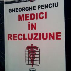 MEDICI IN RECLUZIUNE GHEORGHE PENCIU 2001 DEȚINUȚI POLITICI INCHISORI COMUNISTE