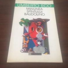 UMBERTO ECO, MINUNEA SFANTULUI BAUDOLINO, EDITURA HUMANITAS 2000 - Carte Antologie