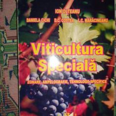 Viticultura speciala ( zonare ampelografie tehnologii specifice )- Ion Olteanu - Carti Agronomie