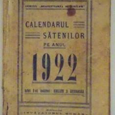 CALENDARUL SATENILOR PE ANUL 1922 de KIRILEANU SI GHEORGHEASA, 1922 - Carte veche