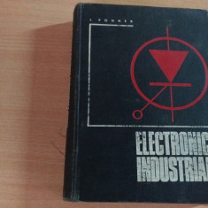 ELECTRONICA INDUSTRIALA-I.PONNER - Carti Electronica