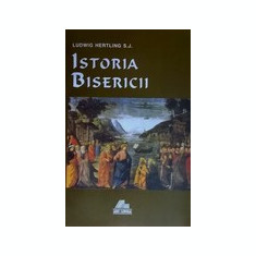 Istoria bisericii - Ludwig Hertling - Carti Istoria bisericii