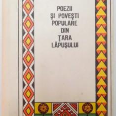 POEZII SI POVESTI POPULARE DIN TARA LAPUSULUI-PAMFIL BILTIU, BUC.1990 - Carte Fabule