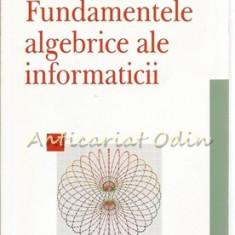 Fundamentele Algebrice Ale Informaticii - Ferucio Laurentiu Tiplea - Carte Informatica