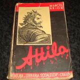 Marcel Brion - Attila - interbelica - Carte veche