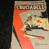 Harold Lamb - Cruciadele - 1939 - Carte veche