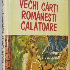 Vechi carti romanesti calatoare - Floarian Dudas - Carte de colectie