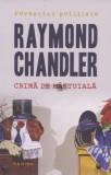 Crima de mantuiala - de Raymond Chandler