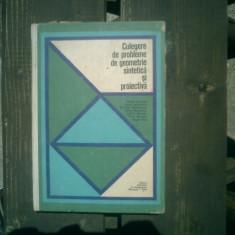 Culegere de probleme de geometrie sintetica si proiectiva - Maria Huschitt, Aurel Ioanoviciu, Nicolae Mihaileanu