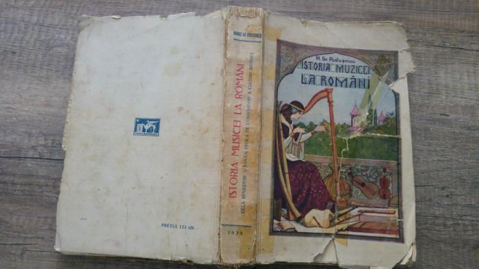 Istoria muzicei/ musicei la romani - Mihail Gr. Poslusnicu foto mare