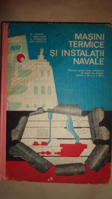 Masini termice si instalatii navale - M.Toader , I.Dragomir