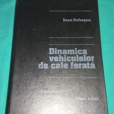 DINAMICA VEHICULELOR DE CALE FERATĂ/ IOAN SEBEȘAN/1995