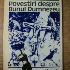 POVESTIRI DESPRE BUNUL DUMNEZEU de RAINER MARIA RILKE, 1993 - Carti Crestinism