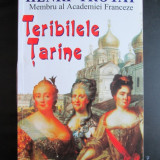 Istoria Rusiei Tariste: Teribilele Tarine, Henri Troyat - Istorie
