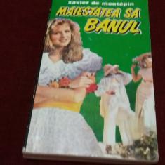 XAVIER DE MONTEPIN - MAIESTATEA SA BANUL - Carte de aventura