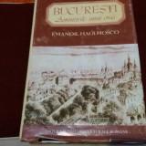 EMANOIL HAGI-MOSCO - BUCURESTI AMINTIRILE UNUI ORAS