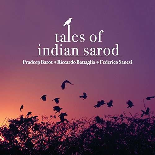 Pradeep/Riccardo B Barot - Tales of Indian Sarod ( 1 CD ) foto mare