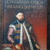 Civilizatia epocii brancovenesti - Anca Beatrice Todireanu