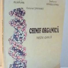 CHIMIE ORGANICA, TESTE GRILA de LUMINITA DOICIN...GABRIEL SARAMET, 2003 - Carte Chimie